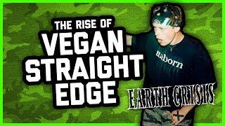 THE RISE OF VEGAN STRAIGHT EDGE & EARTH CRISIS
