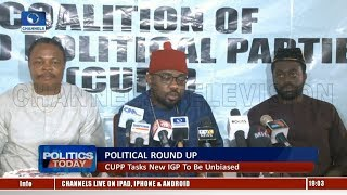 Political Roundup: CUPP Tasks New IGP To Be Unbiased |Politics Today|