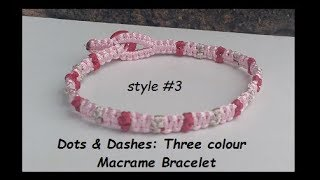 Quick & Easy Dots and Dashes Macrame Bracelet with Three Colours [Style #3]