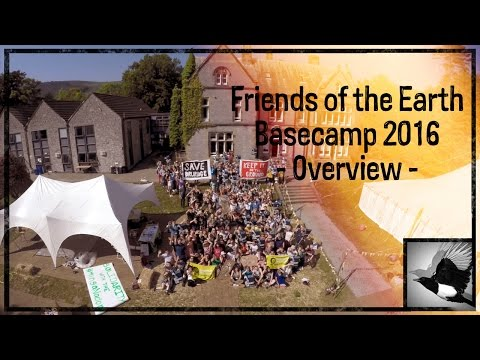 Friends of the Earth Basecamp 2016 | Overview