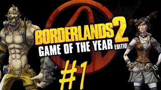 Borderlands 2 GOTY edition - Random Fun Gameplay - Ep 1 (PC version )