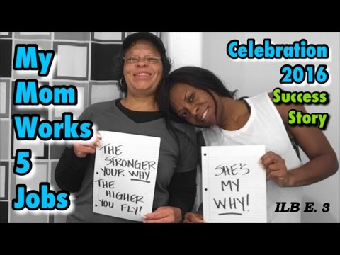 My Mom Works 5 Jobs | Celebration 2016 | Success Story ILB E. 3