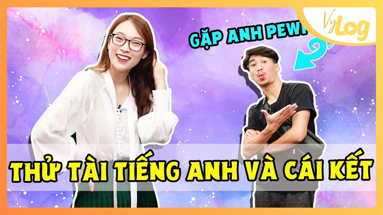 Vlog nói Tiếng Anh và lần đầu tiên gặp anh Pew Pew | VyLog Ep.4 ENG | Khánh Vy