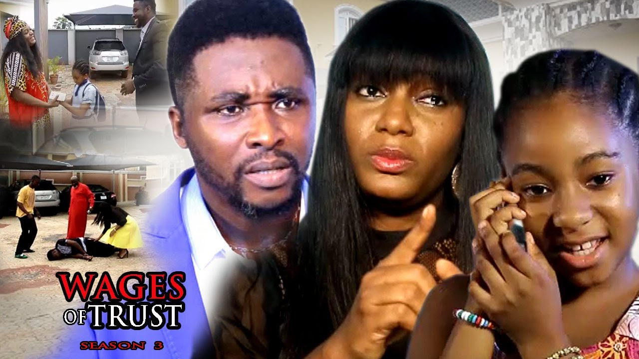 Download Wages Of Trust Season 3 - 2017 Latest Nigerian Nollywood Movie