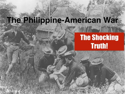 The Philippine American War-The Shocking Truth