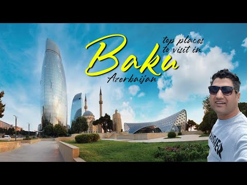 Top Places to Visit in Baku Azerbaijan? My Guide to Azerbaij
