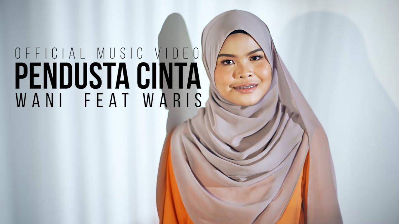 Wani Ft. Waris - Pendusta Cinta ( Official Music Video ) #1