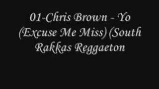 Chris Brown - Yo (Excuse Me Miss) (South Rakkas Reggaeton)