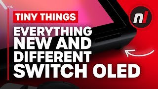 Switch OLED - Everything New and Different (Even the Tiny and Pointless Stuff)