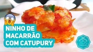 Ninho de Macarrão com Catupiry