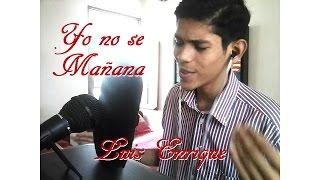 Gambar cover Yo no se mañana / Luis Enrique (Cover Mario M. Segovia)