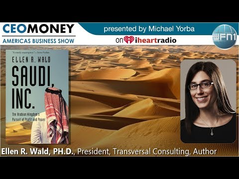 Ellen R. Wald, PH.D., author of Saudi Inc. on CEO Money