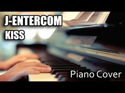 Piano Cover - J-entercom - Kiss