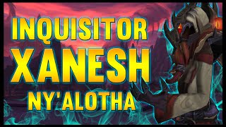 Dark Inquisitor Xanesh - Ny'alotha, The Waking City - 8.3 PTR - FATBOSS