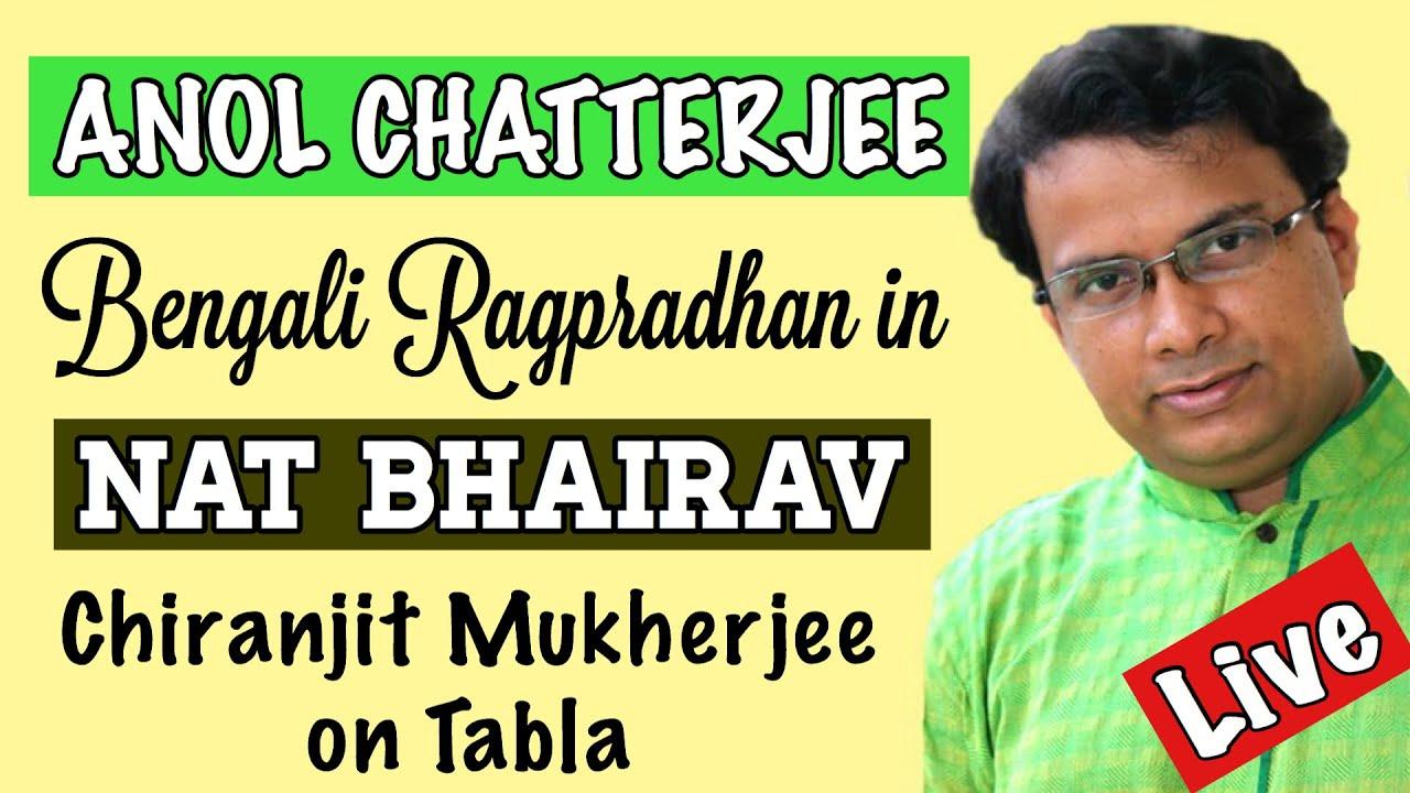 Anol Chatterjee   Nat Bhairav   Bengali   Ragpradhan   Chiranjit Mukherjee   Jnan Prakash Ghosh