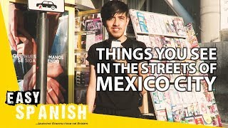 Things you see in Mexico City streets | Super Easy Spanish 8