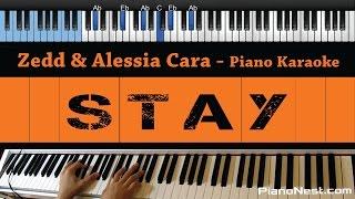 Zedd & Alessia Cara - Stay - LOWER Key (Piano Karaoke / Sing Along)