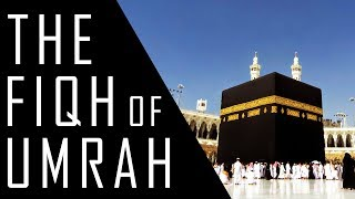 The Fiqh of Umrah (English Subtitles) - Shaykh Dr. Yasir Qadhi