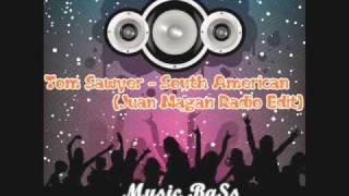 Tom Sawyer - South American (Juan Magan Remix Radio Edit)
