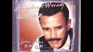 Aregahegn Werash - Yafekeresh Libe ያፈቀረሽ ልቤ (Amharic)