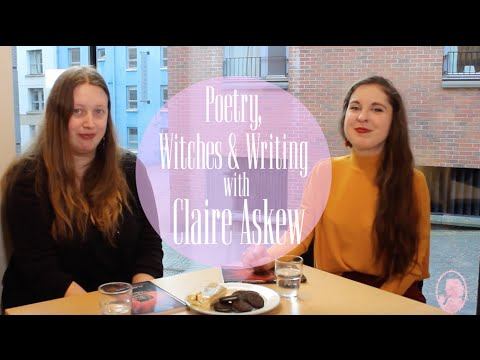 Claire Askew on Poetry, Witches & Writing