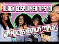 Black Cosplayer Tips 101! w/ Princess Mentality Cosplay - Pretty brown and Nerdy!
