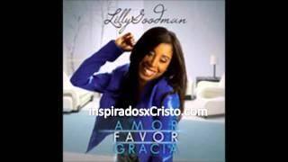 Me Amas   Lilly Goodman feat. Alex Campos (Amor, Favor, Gracia 2013)