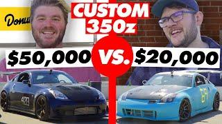 $20,000 vs. $50,000 Custom 350z