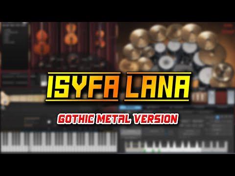 Isyfa' Lana (Gothic Metal Version)