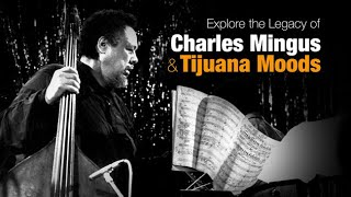 Charles Mingus and Tijuana Moods - Helen Edison Lecture Series thumbnail