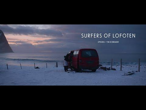 Surfers Of Lofoten E2⎢The Ice Breaker