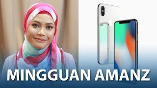 Mingguan Amanz - Apple iPhone X, Xiaomi Mi Mix 2, webe Unifi