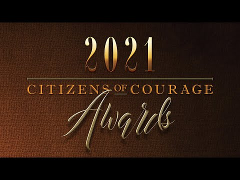 2021 Citizens of Courage Awards: Full Virtual Event