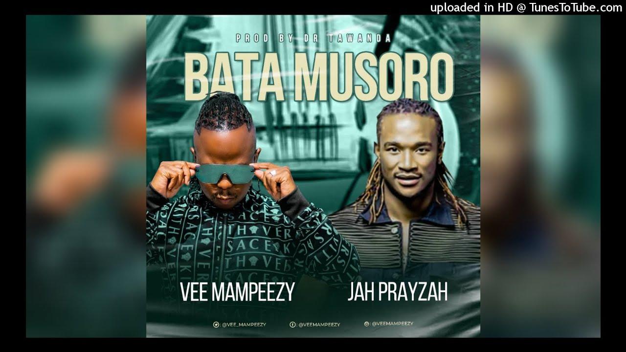 DOWNLOAD Vee Mampeezy – Bata Musoro ft. Jah Prayzah (Official Audio) Mp3 song