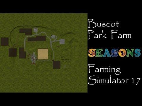 Farming Simulator 17 - First Impression - Buscot Park Farm
