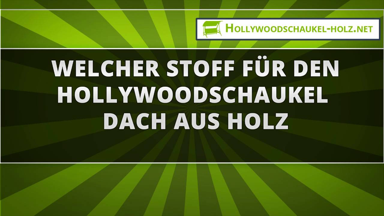 40 welcher stoff f r den hollywoodschaukel dach aus holz youtube. Black Bedroom Furniture Sets. Home Design Ideas