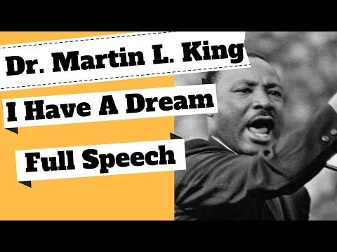 'I Have A Dream', Dr  Martin Luther King Full Speech