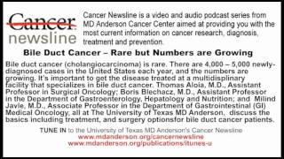 Bile Duct Cancer -- Rare but Numbers are Growing