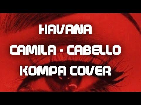 HAVANA | CAMILA CABELLO FT.YOUNG THUG (KOMPA REMIX) BY MOMENTO MIZIK