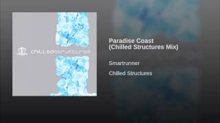 Paradise Coast (Chilled Structures Mix)