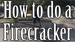 How To Do A Firecracker (Ride Down Stairs) On A Skateboard (Trick Tip)