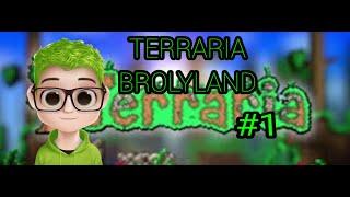 Empezando BrolyLand        |          Terraria part#1