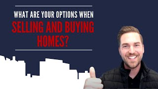 What are your options when selling AND buying?
