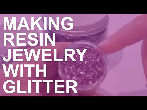 Making Resin Jewelry With Glitter