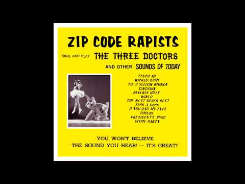 """Zip Code Rapists Sing And Play """"The Three Doctors And Other Sounds Of Today"""" (1992)"""