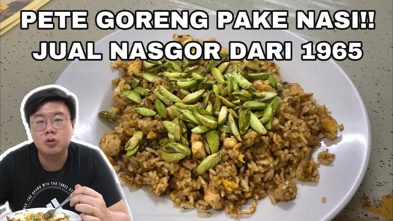LEBIH DARI 50 TAHUN JUAL NASI GORENG PETE!!