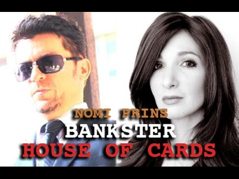 DARK JOURNALIST: NOMI PRINS - BANKSTER HOUSE OF CARDS! SECRET FINANCE QE & ZIRP