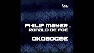 Philip Mayer vs. Ronald De Foe - Okobogee (Radio Edit) // BLUE DESTINATION //
