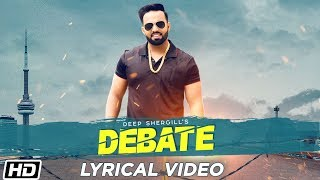 Debate Lyrical Deep Shergill Gur Sidhu TDOT Films Latest Punjabi Songs 2019