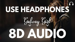 Ed Sheeran - Galway Girl (8D Audio)